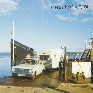 Songs For Walter - Songs For Walter