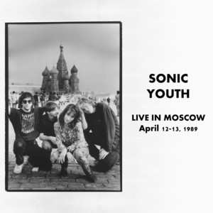 Sonic Youth - Live In Moscow (april, 1989)