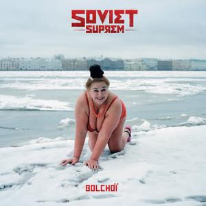 Soviet Suprem - Bolchoï – Ep