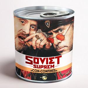 Soviet Suprem - Con-confinés
