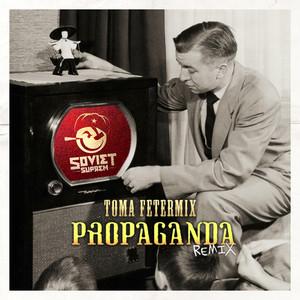 Soviet Suprem - Propaganda (toma Fetermix Remix) – Single