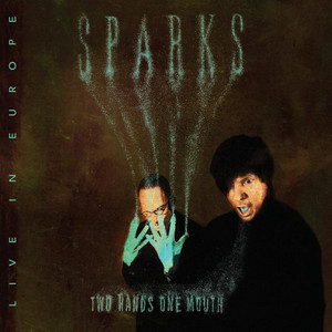 Sparks - Two Hands One Mouth (live In Europe)
