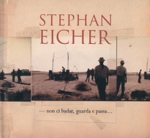 Stephan Eicher - Non Ci Badar, Guarda E Passa…