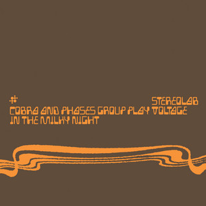 Stereolab - Cobra And Phases Group Play Voltage In The Milky Night (expa…