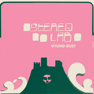 Stereolab - Sound-dust (expanded Edition)