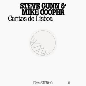 Steve Gunn - Frkwys Vol. 11: Mike Cooper & Steve Gunn – Cantos De Lisboa