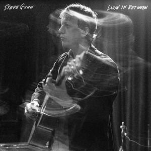 Steve Gunn - Livin' In Between