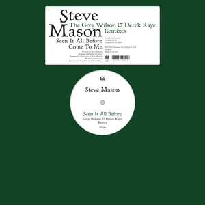 Steve Mason - Seen It All Before/come To Me – The Greg Wilson & Derek Kaye…