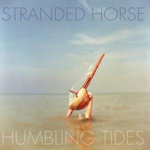 Stranded Horse - Humbling Tides