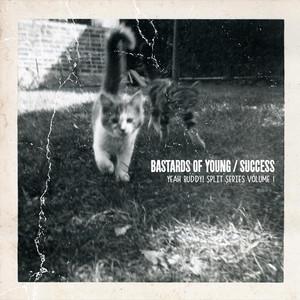 Success - Bastards Of Young / Success (split 7″)