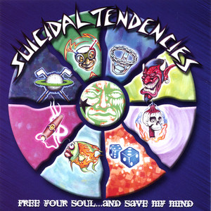 Suicidal Tendencies - Free Your Soul… And Save My Mind