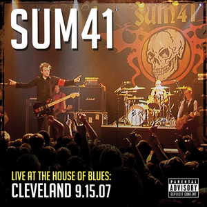Sum 41 - Live At The House Of Blues: Cleveland 9.15.07