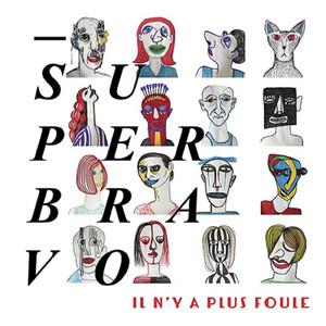 Superbravo - Il N'y A Plus Foule