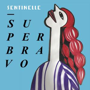 Superbravo - Sentinelle
