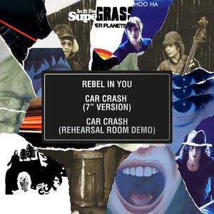 Supergrass - Rebel In You / Car Crash (7″ Version) / Car Crash (rehearsal…