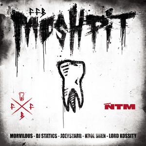 Suprême NTM - Mosh Pit (feat. Morvilous, Dj Statics, Lord Kossity, Joeysta…