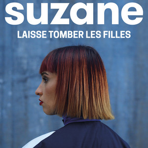 Suzane - Laisse Tomber Les Filles