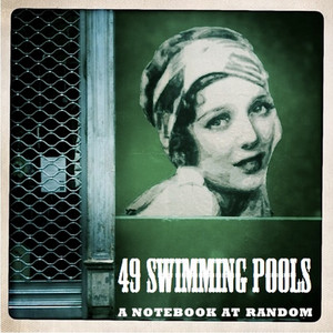 49 Swimming Pools - A Notebook At Random – Single