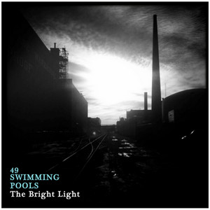 49 Swimming Pools - The Bright Light – Single