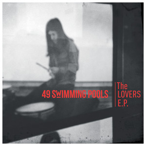 49 Swimming Pools - The Lovers Ep