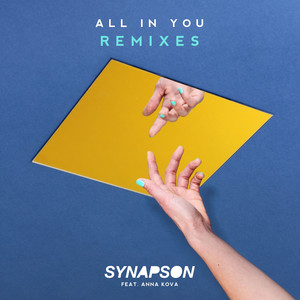 Synapson - All In You (feat. Anna Kova)