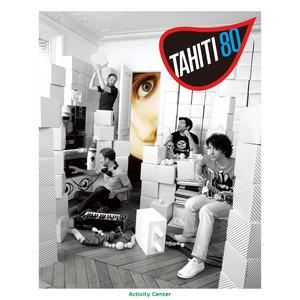 Tahiti 80 - Activity Center