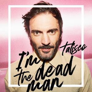 Talisco - I'm The Dead Man