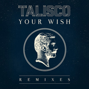 Talisco - Your Wish (remixes)