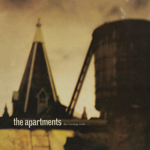 The Apartments - The Evening Visits… And Stays For Years (expanded Edition)