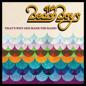 The Beach Boys - That's Why God Made The Radio
