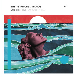 The Bewitched Hands - Sea