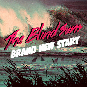 The Blind Suns - Brand New Start (radio Edit)
