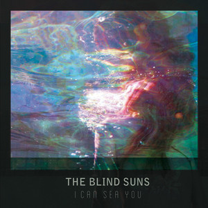 The Blind Suns - I Can Sea You