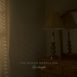 The Boxer Rebellion - Goodnight