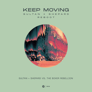 The Boxer Rebellion - Keep Moving [(sultan + Shepard Reboot]