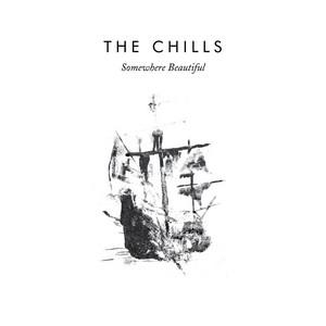 The Chills - Somewhere Beautiful