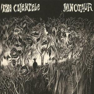 The Clientele - Minotaur