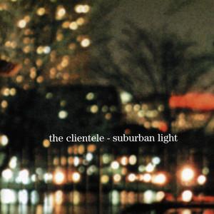 The Clientele - Suburban Light