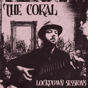 The Coral - Lockdown Sessions