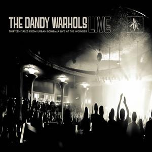 The Dandy Warhols - Thirteen Tales From Urban Bohemia (live At The Wonder)