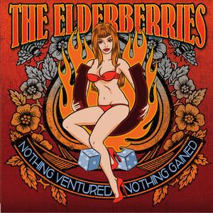 The Elderberries - Nothing Ventured Nothing Gained