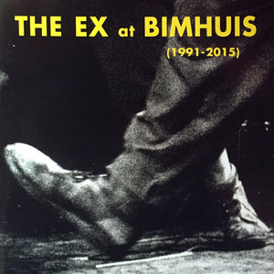 The Ex - The Ex At Bimhuis