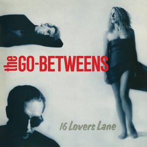 The Go-Betweens - 16 Lovers Lane