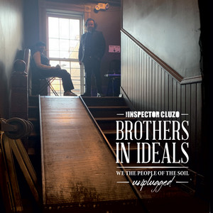 The Inspector Cluzo - Brothers In Ideals – We The People Of The Soil – Unplugged