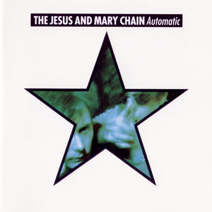 The Jesus and Mary Chain - Automatic (expanded Version)