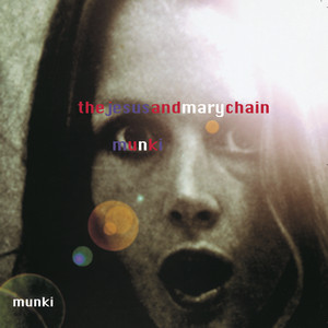 The Jesus and Mary Chain - Munki