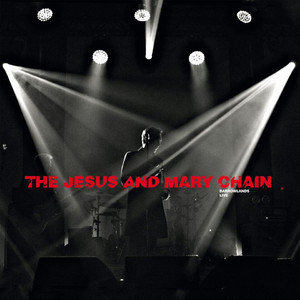 The Jesus and Mary Chain - Psychocandy – Barrowlands Live