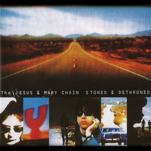 The Jesus and Mary Chain - Stoned And Dethroned (expanded Version)