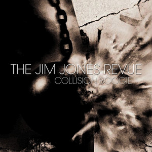 The Jim Jones Revue - Collision Boogie – Single