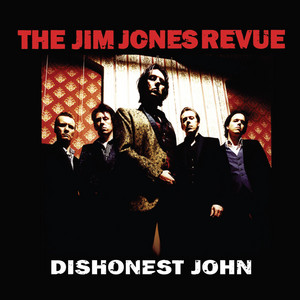The Jim Jones Revue - Dishonest John